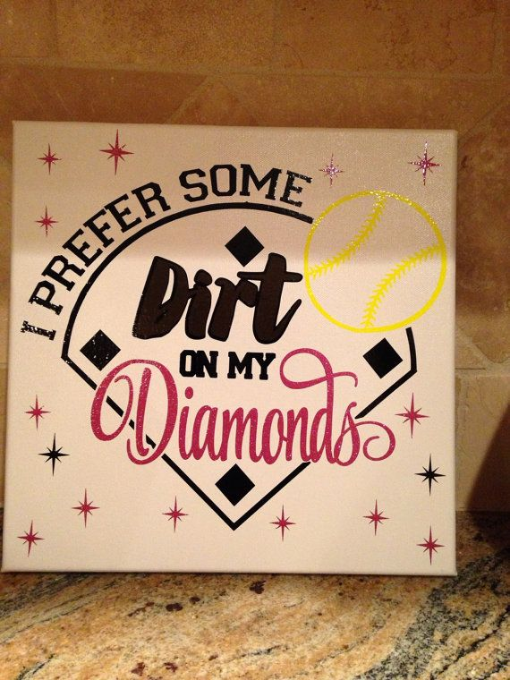 "Softball 12"" x 12"" canvas ""I prefer dirt in my diamonds"""
