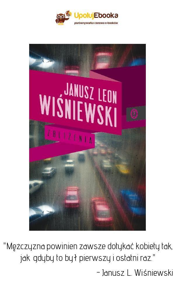 Zbliżenia Janusz L Wiśniewski Ebook Książka Cytaty Z