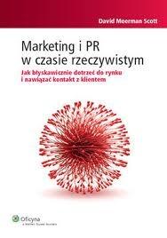 """David Meerman Scott """"Marketing i PR w czasie rzeczywistym"""", recenzja w 1 nr. Nowych Mediów. Książka o tym, że mamy prawo do błędów, bo nikt nie szedł tą drogą przed nami!"""