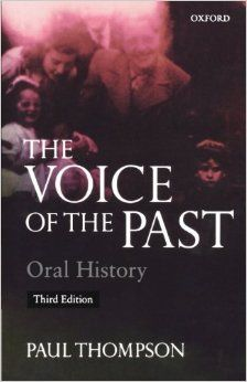 Paul Thompson The Voice of the Past Oral History