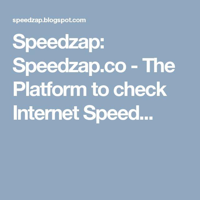 Speedzap: Speedzap.co - The Platform to check Internet Speed...