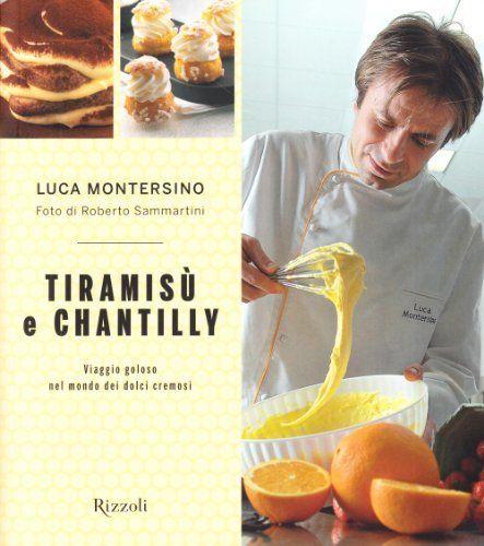 Tiramisù e chantilly di Luca Montersino