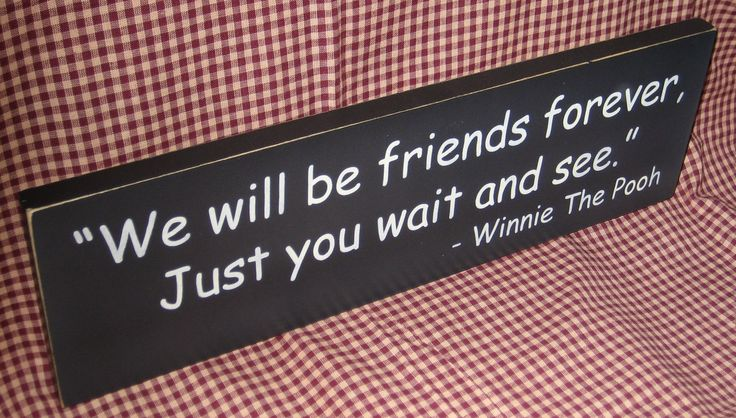 We will be friends forever, just you wait and see,winnie the pooh quote, boys girls bedroom decor, plaque. $19.95, via Etsy.