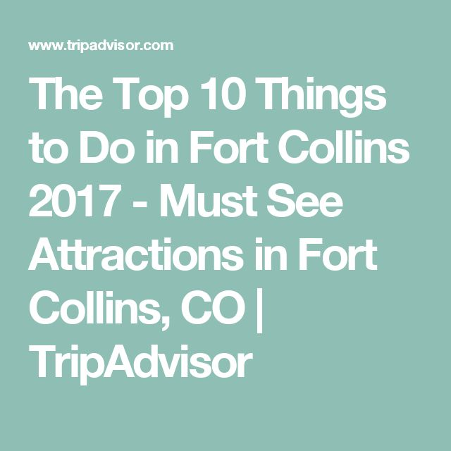 The Top 10 Things to Do in Fort Collins 2017 - Must See Attractions in Fort Collins, CO | TripAdvisor
