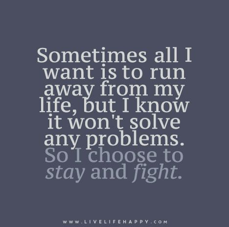 Sometimes All I Want Is to Run Away from My Life