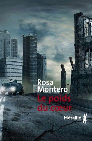 Le poids du cœur de Rosa Montero | 14/01/16