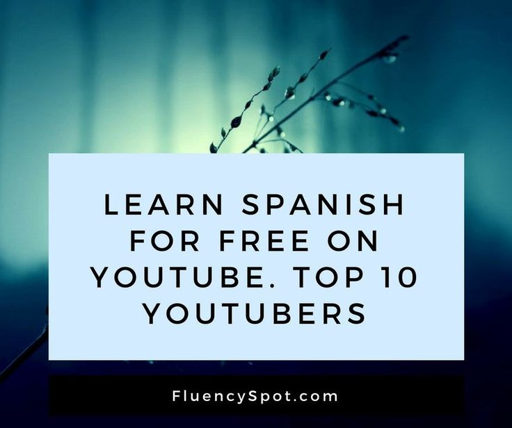 Learn Spanish for free on YouTube. Top 10 YouTubers