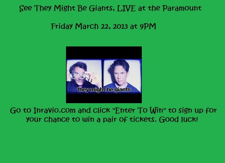 See They Might Be Giants live at the Paramount in Huntington NY Friday March 22, 2013. Go to Inravio.com for a chance to win a pair of tickets!