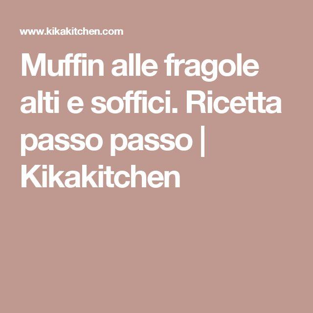 Muffin alle fragole alti e soffici. Ricetta passo passo | Kikakitchen