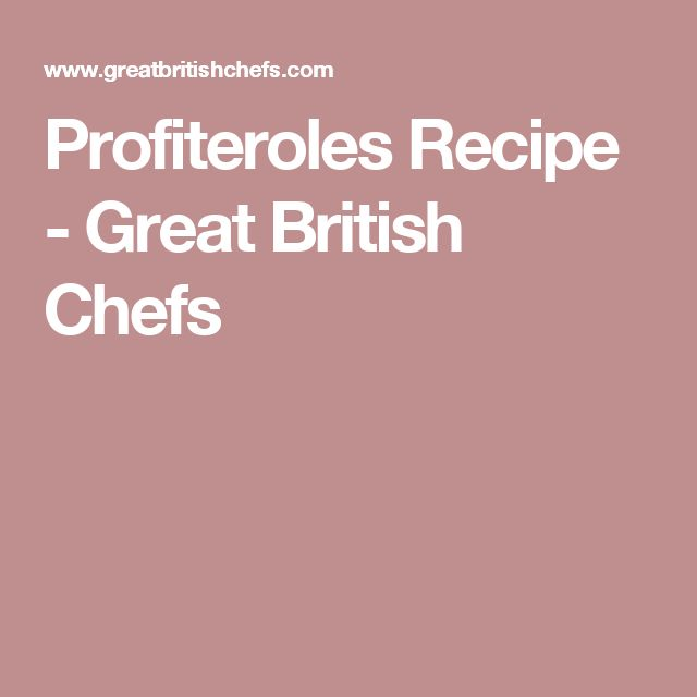 Profiteroles Recipe - Great British Chefs