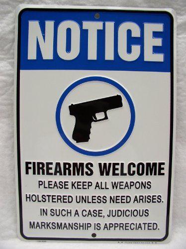 Gun Sign NOTICE FIREARMS WELCOME Plea...