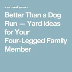 Better Than a Dog Run — Yard Ideas for Your Four-Legged Family Member