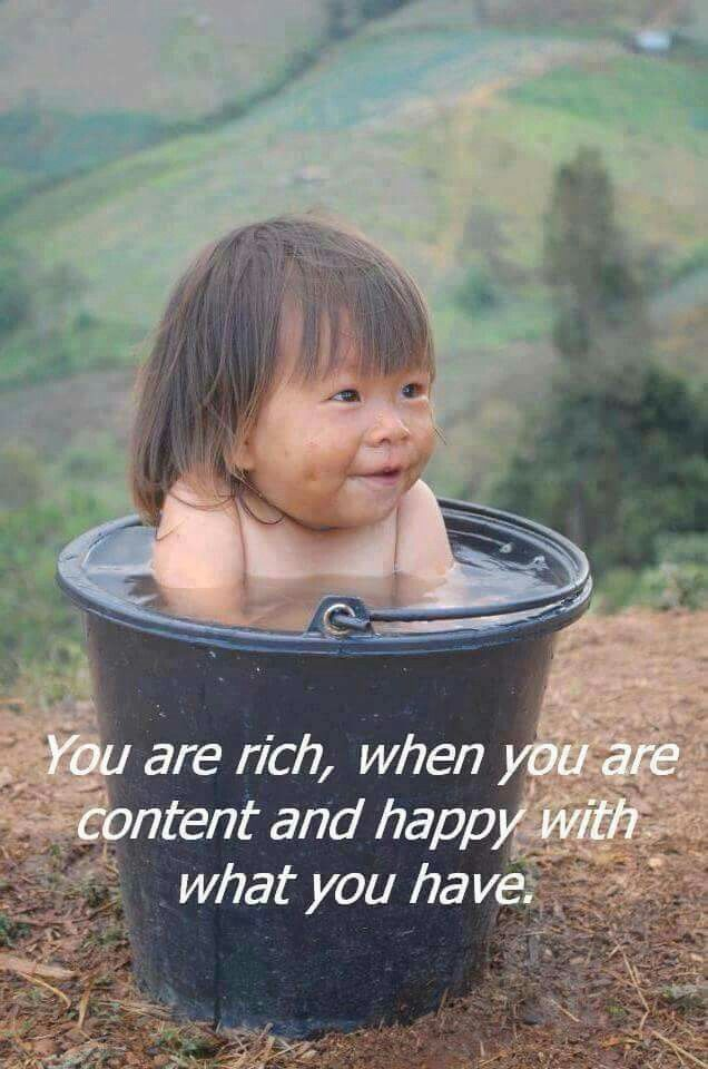 You are rich when you are content and happy with what you have.