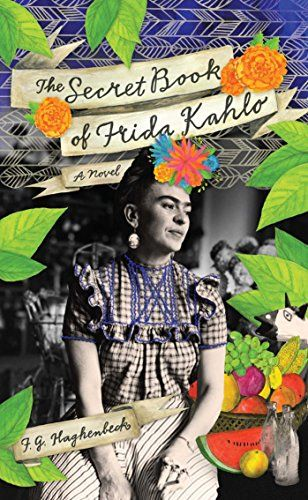 The Secret Book of Frida Kahlo: A Novel by F. G. Haghenbeck http://www.amazon.com/dp/1451632835/ref=cm_sw_r_pi_dp_y8jivb0GY82MN