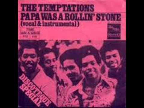THE TEMPTATIONS - PAPA WAS A ROLLIN' STONE (VERSION 1 & 2)