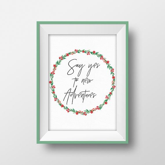 Adventure quote print Say yes to new adventures by RainbowCanary