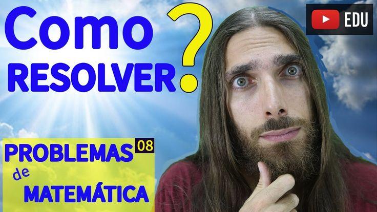 COMO RESOLVER PROBLEMAS DE MATEMÁTICA? UMA DICA MATADORA! | #08