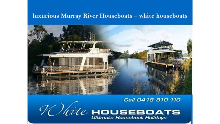 Board your luxurious Murray River houseboat where the river is deep and wide and already at the best part of the river as seen on Getaway. Located 90 minutes from Adelaide airport with a scenic 1 hour drive through the Adelaide hills. For more information, please contact with us. White House Boats, White Marina, Purnong Road, Mannum, SA 5238, Phone: 0418 810 110, www.whitehouseboats.com.au