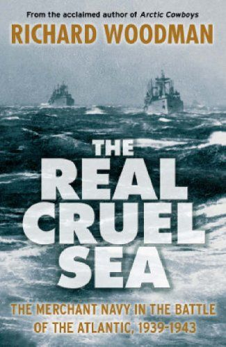 From 4.92:The Real Cruel Sea: The Merchant Navy In The Battle Of The Atlantic 1939-1943
