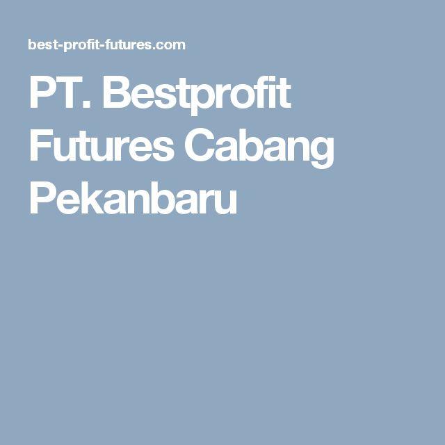 PT. Bestprofit Futures Cabang Pekanbaru