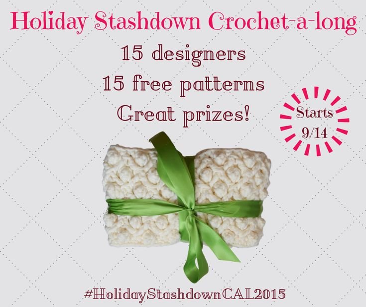 Holiday Stashdown Crochet-A-Long 2015: 15 designers, 15 free patterns, great prizes! Starts September 14, 2015, enter end-of-CAL giveaway by January 11, 2016!