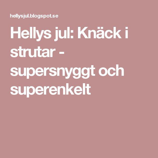 Hellys jul: Knäck i strutar - supersnyggt och superenkelt