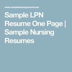 Sample LPN Resume One Page | Sample Nursing Resumes