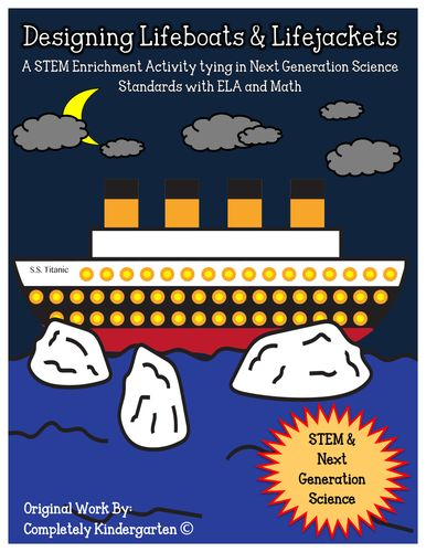 STEM: Designing Lifeboats & Lifejackets for Passengers on the Titanic - great hands on unit for 3-5 students that is aligned with ELA & Math CCSS, plus NGSS