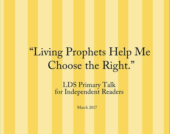 Living Prophets Help Me Choose the Right Prophet 2 minute talk, Senior Primary Talk by SunBeamers