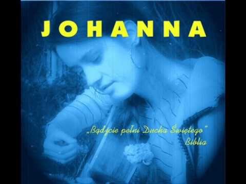 JOHANNA - 10  Twoja krew oczyszcza mnie - YouTube