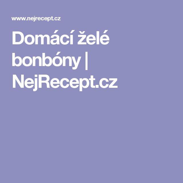 Domácí želé bonbóny | NejRecept.cz