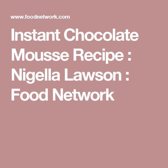 Instant Chocolate Mousse Recipe : Nigella Lawson : Food Network