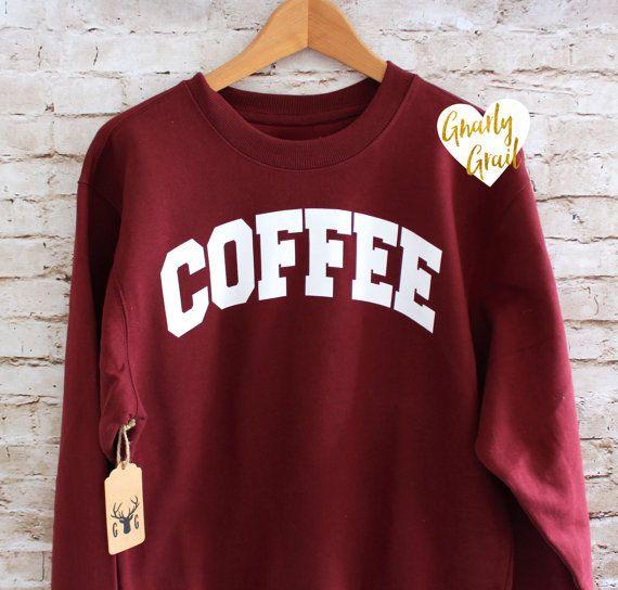 Hey, I found this really awesome Etsy listing at https://www.etsy.com/listing/251958647/coffee-sweatshirt-coffee-shirt-coffee