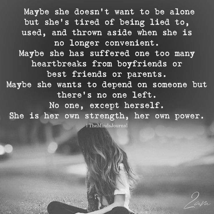 Maybe She Doesn't Want To Be Alone - https://themindsjournal.com/maybe-doesnt-want-alone/