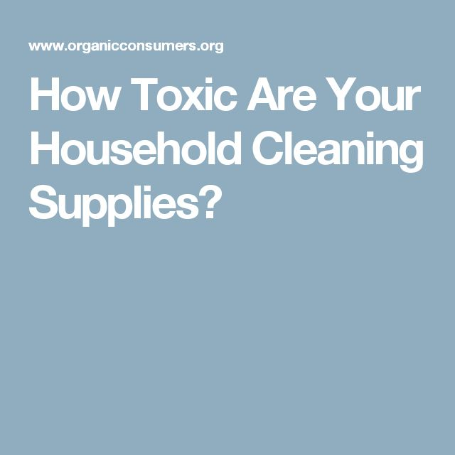 How Toxic Are Your Household Cleaning Supplies?