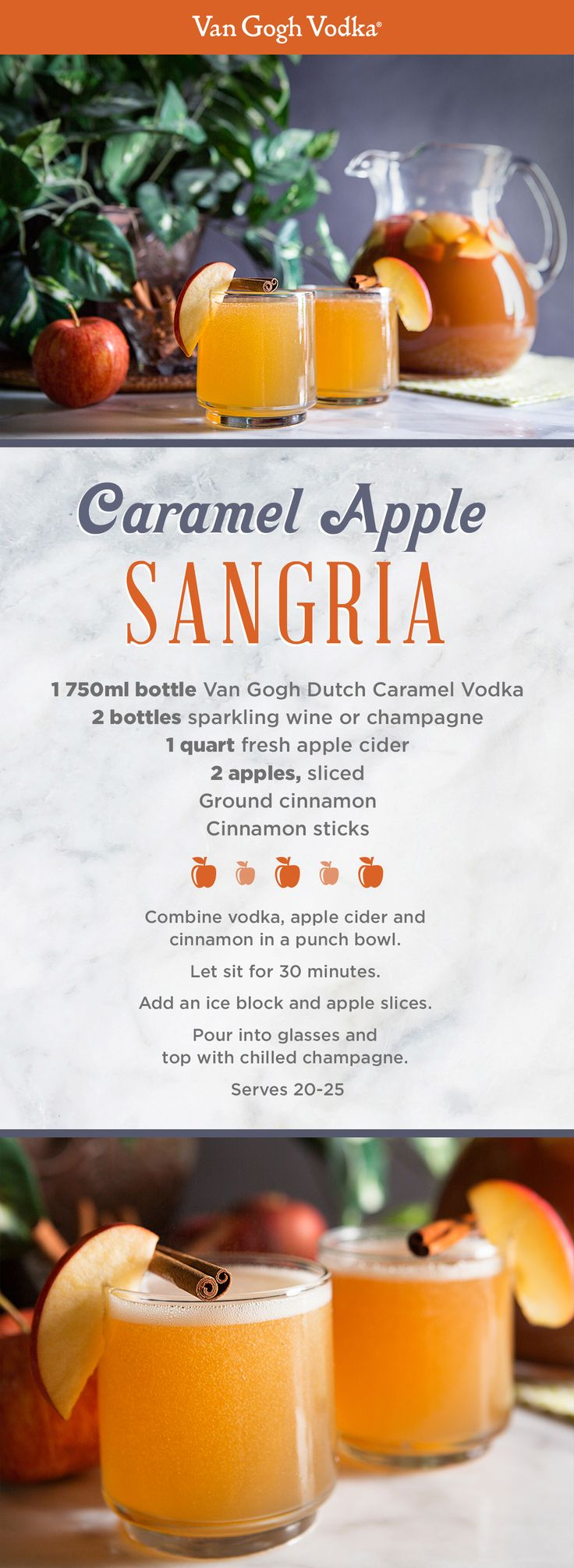 Top off the party with a Caramel Apple Sangria cocktail. Ingredients: 1 750ml bottle Van Gogh Dutch Caramel Vodka, 2 bottles sparkling wine or champagne, 1 quart fresh apple cider, 2 apples, sliced,  and ground cinnamon/cinnamon sticks to taste. Directions: Combine vodka, apple cider and cinnamon in a punch bowl. Let sit for 30 minutes. Add an ice block and apple slices. Pour into glasses and top with chilled champagne. Serves 20-25.