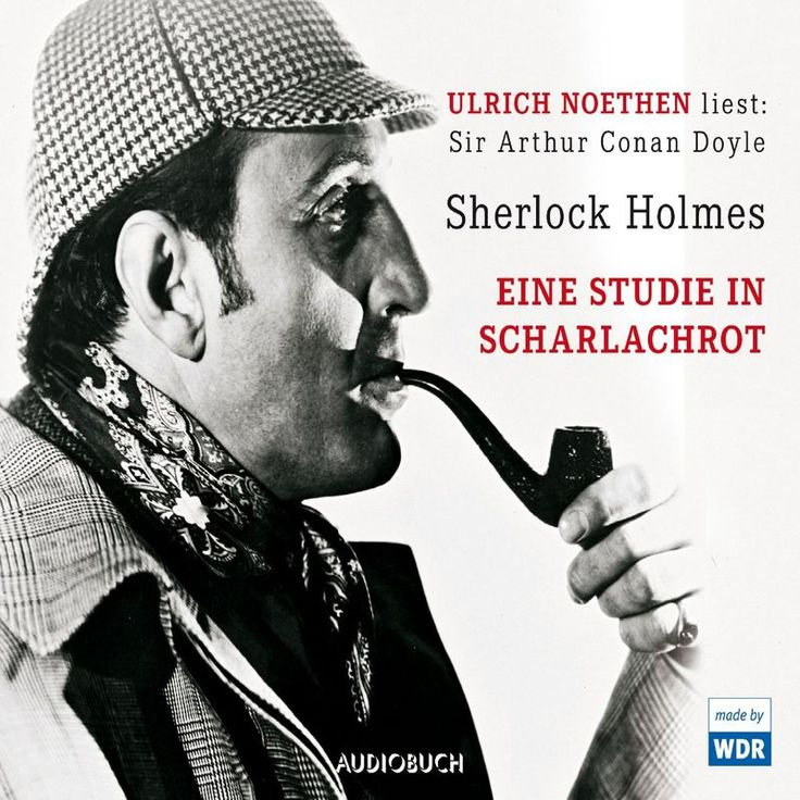 Sherlock Holmes: Eine Studie in Scharlachrot by Arthur Conan Doyle