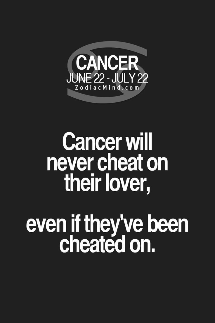 """Fun facts about your sign here:  """"Cancer will never cheat on their lover, even if they've been cheated on."""""""