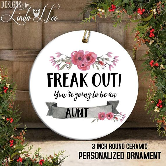FREAK OUT! Youre Going To Be An Aunt Christmas Ornament, Promoted To Aunt Gift, New Aunt, Pregnancy Keepsake Baby Reveal Gift Aunt OPH69  This ceramic ornament measures approximately 3 round and includes a metallic gold ribbon for hanging. All ornaments come GIFT READY in a kraft gift box.   ♥ ABOUT OUR ORNAMENTS ♥ All designs are personally created by me and exclusive to DesignsbyLindaNee ♥♥♥♥♥ http://etsy.me/1O2ftEU ♥♥♥♥♥ and DesignsbyLindaNeeToo ♥ Each ornament is custom imp...