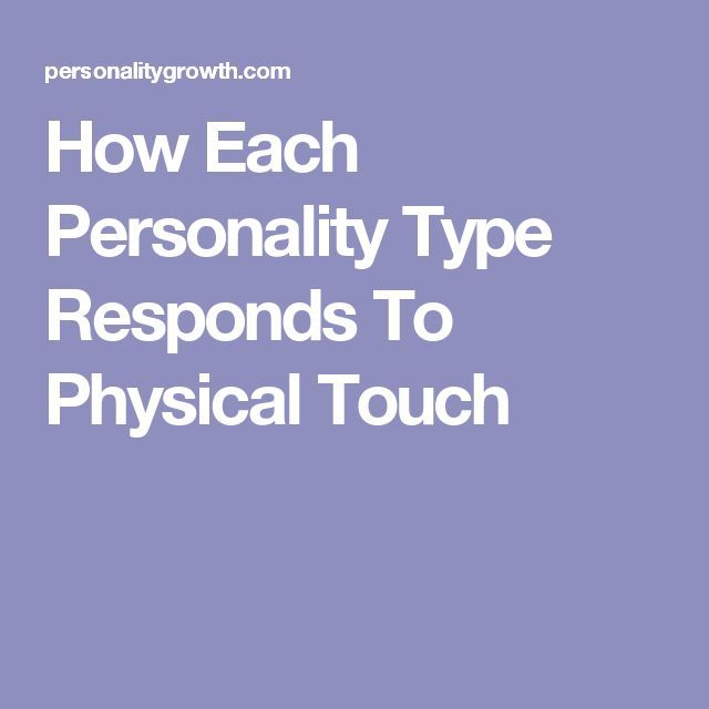 each personality type responds physical touch
