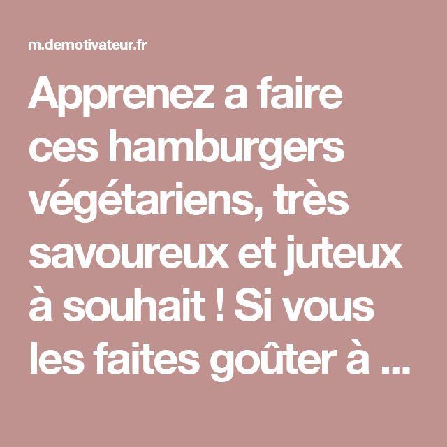 Apprenez a faire ces hamburgers végétariens, très savoureux et juteux à souhait ! Si vous les faites goûter à quelqu'un, il ne devinera jamais qu'ils ne sont pas à base de viande...