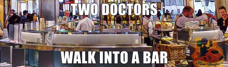 Two Doctors walk into a bar: #1 Thinking about personal inspiration