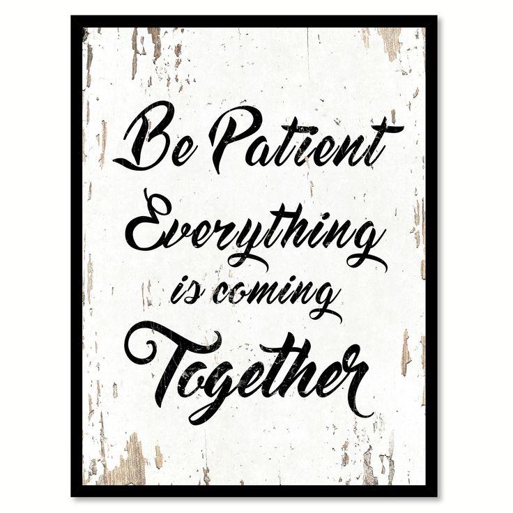 25+ Best Ideas About Be Patient On Pinterest