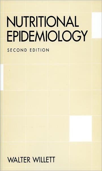 """Nutritional epidemiology : 2nd ed."" / Walter Willett. New York : Oxford University Press, 1998. Matèries : Malalties d'origen nutricional; Epidemiologia; Dietoteràpia; Nutrició; Investigació mèdica. #nabibbell"