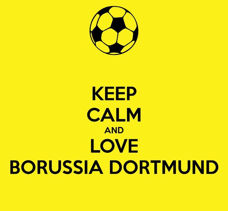Keep Calm And Love Borussia Dortmund
