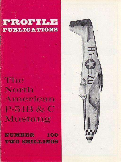 THE NORTH AMERICAN P-51B & C MUSTANG Numero 100PROFILE PUBBLICATIONS RIVISTA AER