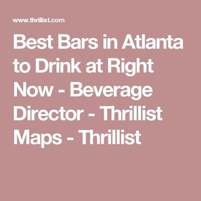 Best Bars in Atlanta to Drink at Right Now - Beverage Director - Thrillist Maps - Thrillist