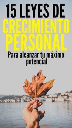 15 leyes de crecimiento personal para alcanzar tu máximo potencial.