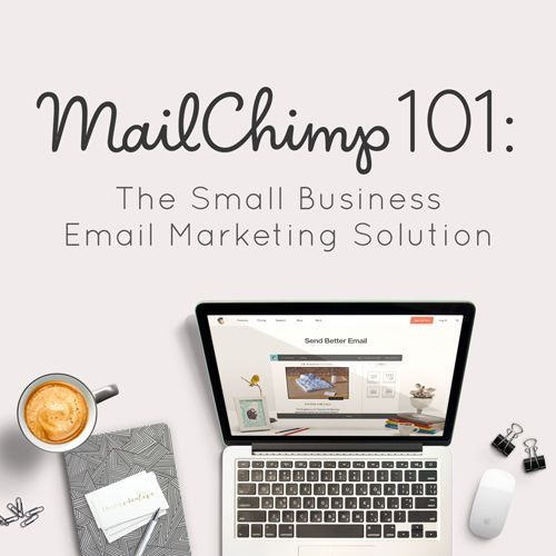 MailChimp 101: The Small Business Email Marketing Solution