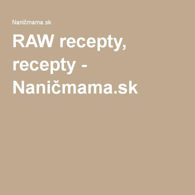RAW recepty, recepty - Naničmama.sk